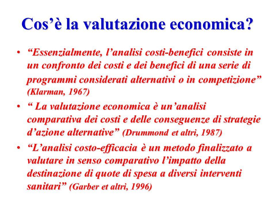 La valutazione economica INDICATORIINDICATORI – socio economici – stato di salute – accessibilità – domanda effettiva – risorse – attività – efficacia