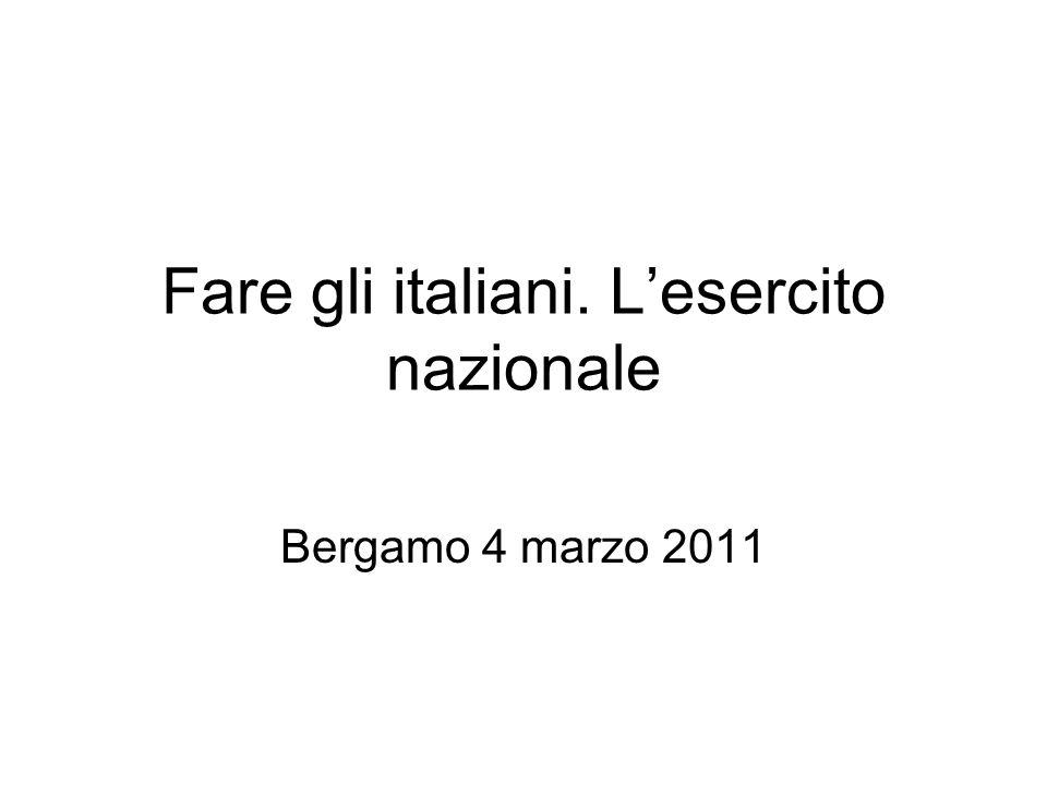 Fare gli italiani. L'esercito nazionale Bergamo 4 marzo 2011