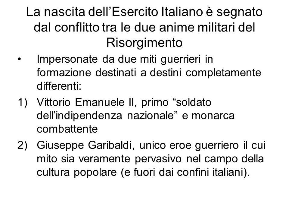 La nascita dell'Esercito Italiano è segnato dal conflitto tra le due anime militari del Risorgimento Impersonate da due miti guerrieri in formazione d