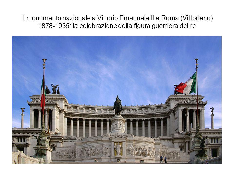 Il monumento nazionale a Vittorio Emanuele II a Roma (Vittoriano) 1878-1935: la celebrazione della figura guerriera del re