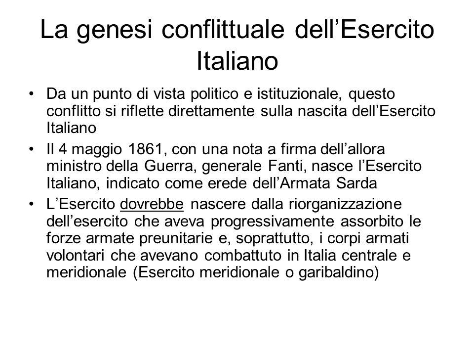 La genesi conflittuale dell'Esercito Italiano Da un punto di vista politico e istituzionale, questo conflitto si riflette direttamente sulla nascita d