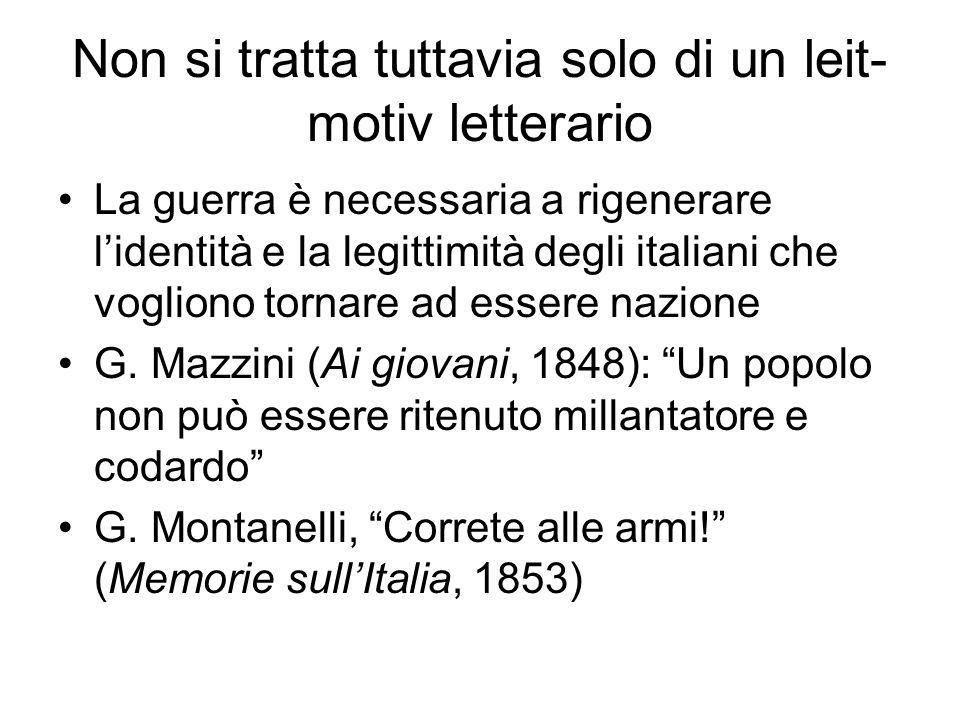 Non si tratta tuttavia solo di un leit- motiv letterario La guerra è necessaria a rigenerare l'identità e la legittimità degli italiani che vogliono t