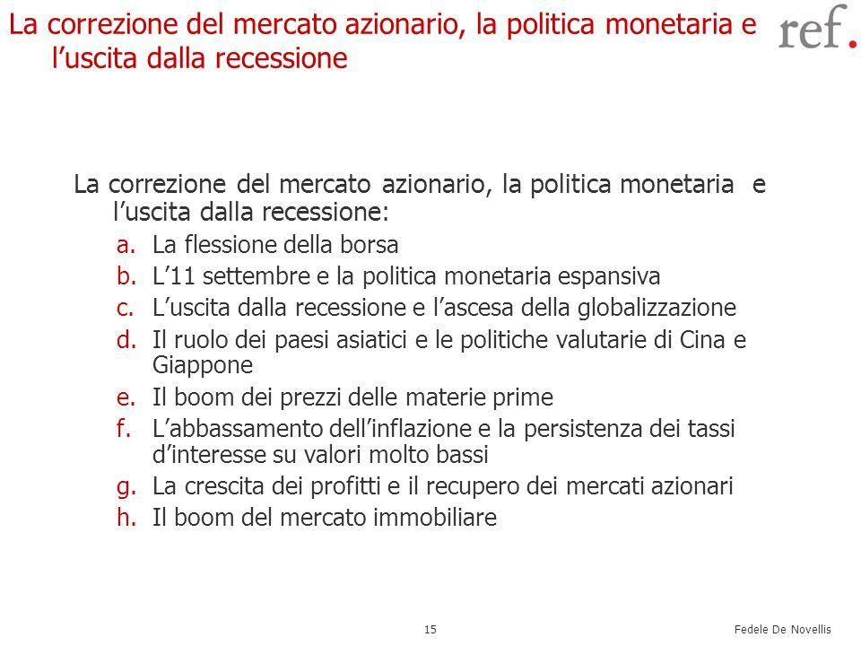 Fedele De Novellis 15 La correzione del mercato azionario, la politica monetaria e l'uscita dalla recessione La correzione del mercato azionario, la p