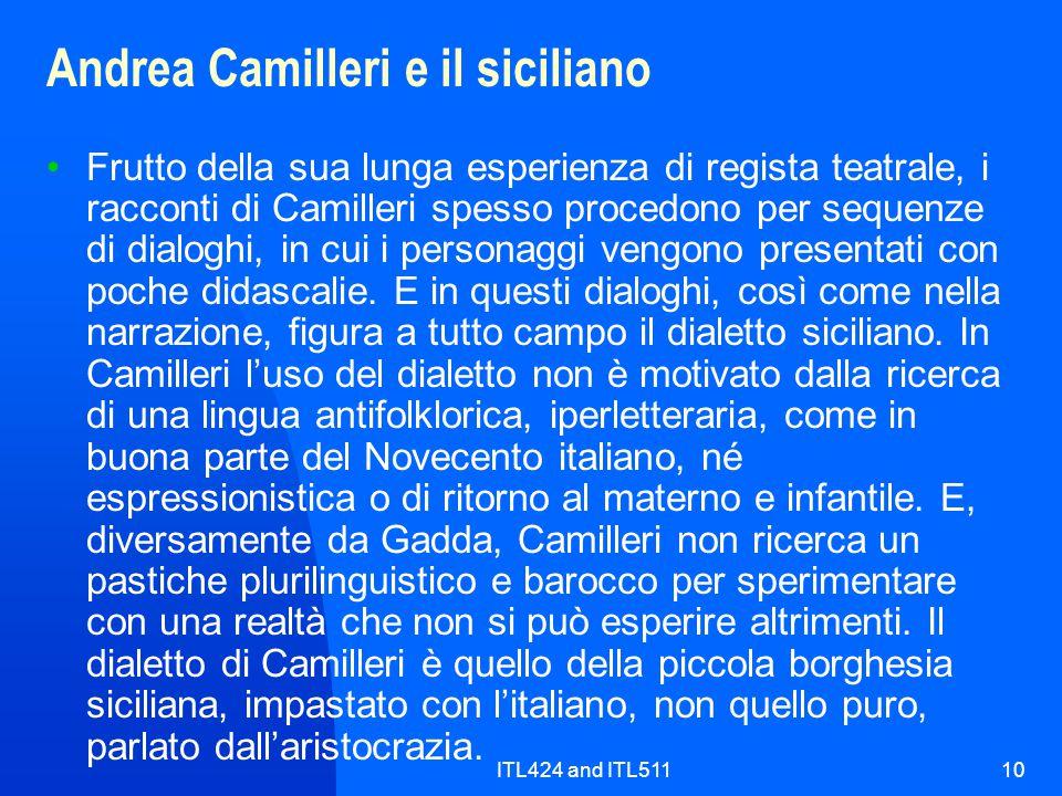 ITL424 and ITL51110 Andrea Camilleri e il siciliano Frutto della sua lunga esperienza di regista teatrale, i racconti di Camilleri spesso procedono pe