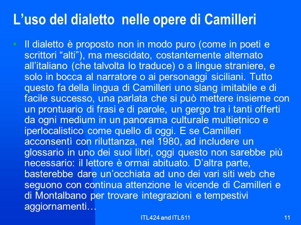 """ITL424 and ITL51111 L'uso del dialetto nelle opere di Camilleri Il dialetto è proposto non in modo puro (come in poeti e scrittori """"alti""""), ma mescida"""