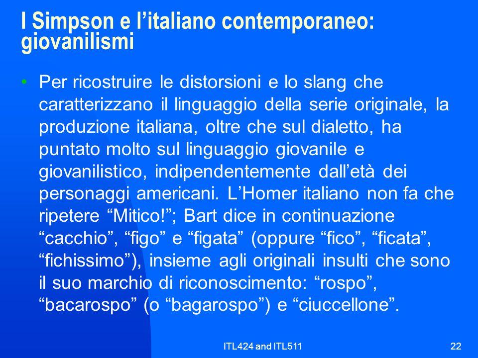 ITL424 and ITL51122 I Simpson e l'italiano contemporaneo: giovanilismi Per ricostruire le distorsioni e lo slang che caratterizzano il linguaggio dell