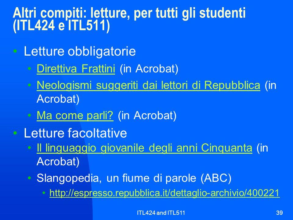 ITL424 and ITL51139 Altri compiti: letture, per tutti gli studenti (ITL424 e ITL511) Letture obbligatorie Direttiva Frattini (in Acrobat)Direttiva Fra
