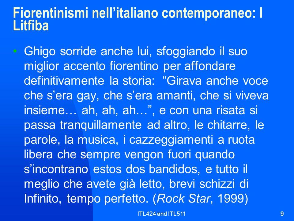 ITL424 and ITL5119 Fiorentinismi nell'italiano contemporaneo: I Litfiba Ghigo sorride anche lui, sfoggiando il suo miglior accento fiorentino per affo