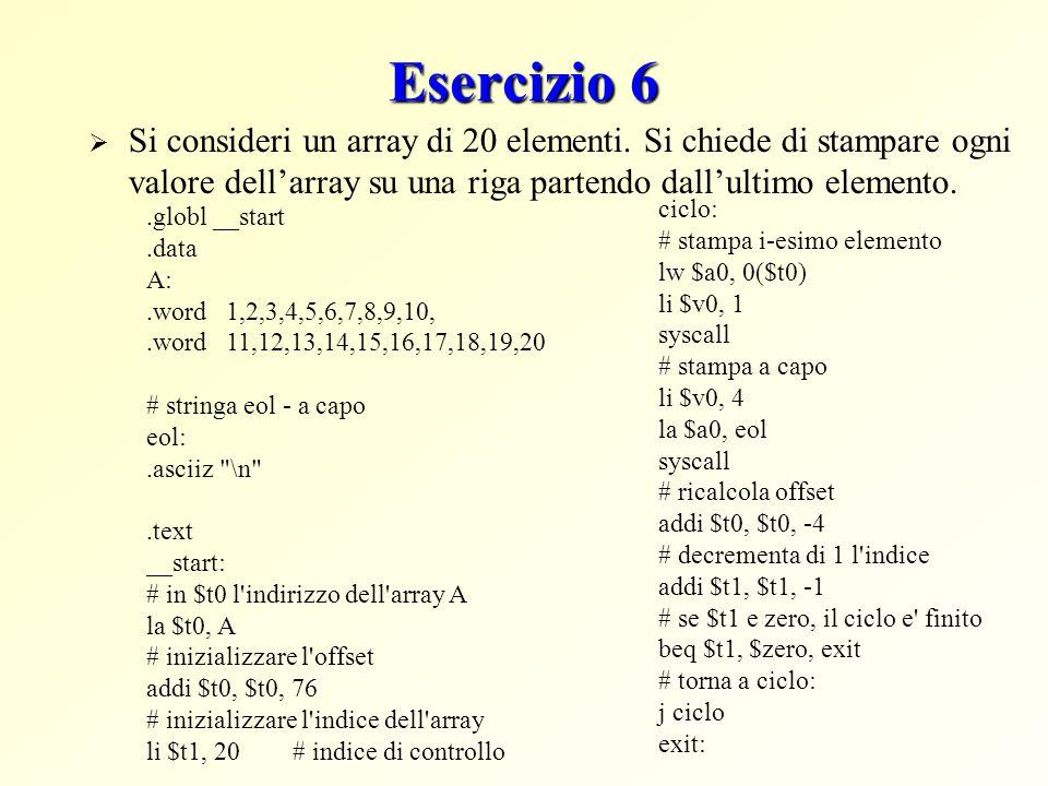 Esercizio 6  Si consideri un array di 20 elementi.
