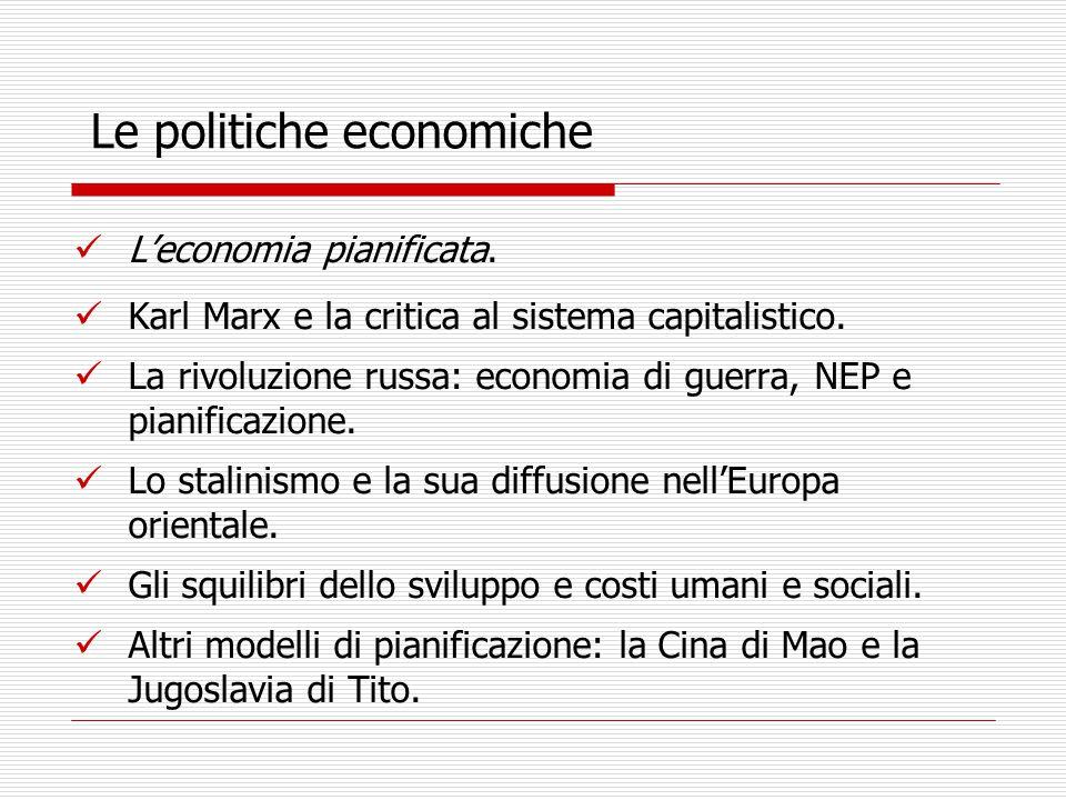 Le politiche economiche L'economia pianificata. Karl Marx e la critica al sistema capitalistico.