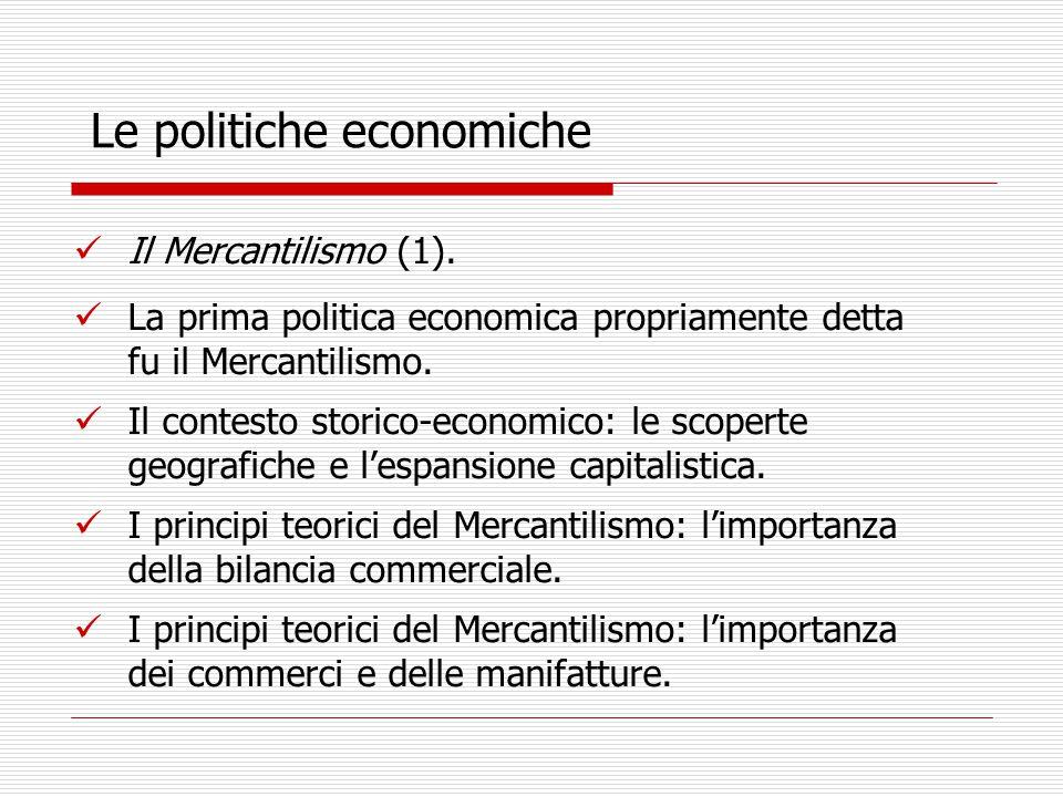 Le politiche economiche Il Mercantilismo (1).