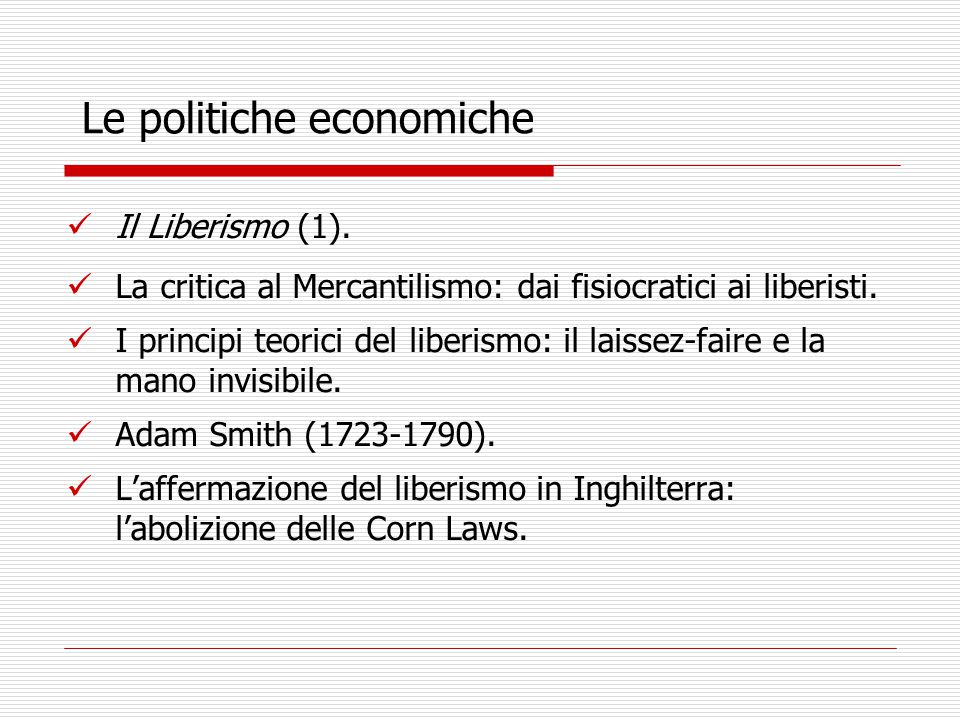Le politiche economiche Il Liberismo (1).