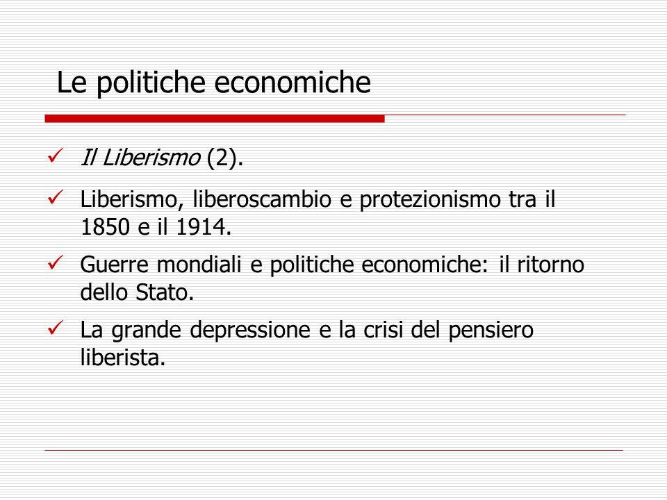 Le politiche economiche Il Liberismo (2).