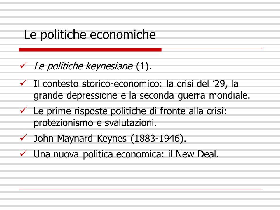 Le politiche economiche Le politiche keynesiane (1).