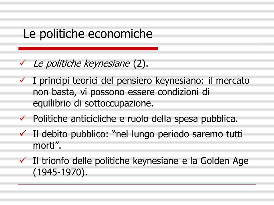 Le politiche economiche Le politiche keynesiane (2).