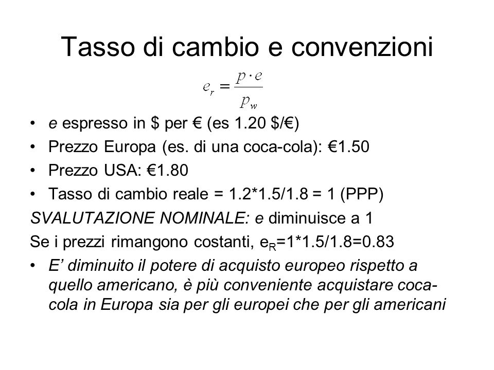 Tasso di cambio e convenzioni e espresso in $ per € (es 1.20 $/€) Prezzo Europa (es.