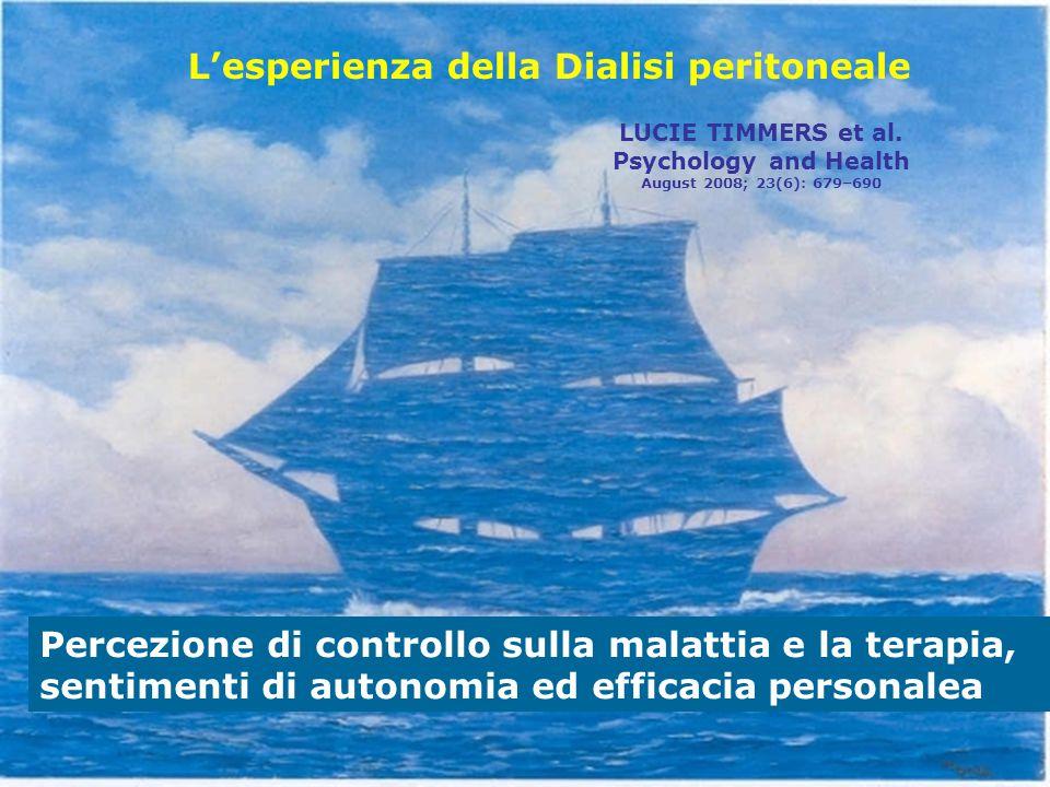 L'esperienza della Dialisi peritoneale Percezione di controllo sulla malattia e la terapia, sentimenti di autonomia ed efficacia personalea LUCIE TIMM