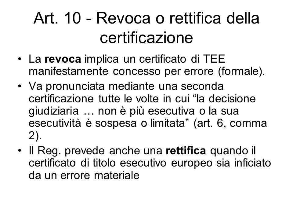 Art. 10 - Revoca o rettifica della certificazione La revoca implica un certificato di TEE manifestamente concesso per errore (formale). Va pronunciata