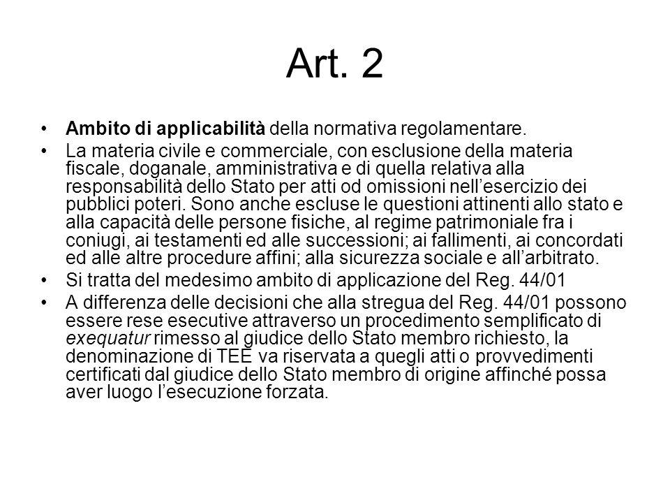 Art. 2 Ambito di applicabilità della normativa regolamentare. La materia civile e commerciale, con esclusione della materia fiscale, doganale, amminis