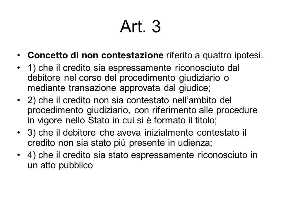 Art. 3 Concetto di non contestazione riferito a quattro ipotesi. 1) che il credito sia espressamente riconosciuto dal debitore nel corso del procedime