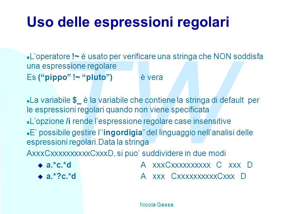 """TW Nicola Gessa Uso delle espressioni regolari n L'operatore !~ è usato per verificare una stringa che NON soddisfa una espressione regolare Es (""""pipp"""