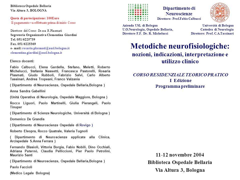 Metodiche neurofisiologiche: nozioni, indicazioni, interpretazione e utilizzo clinico CORSO RESIDENZIALE TEORICO PRATICO I Edizione Programma prelimin