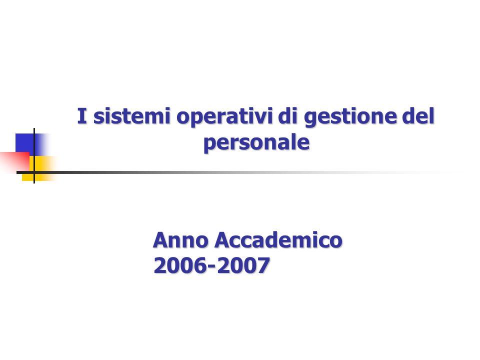 I sistemi operativi di gestione del personale Anno Accademico 2006-2007