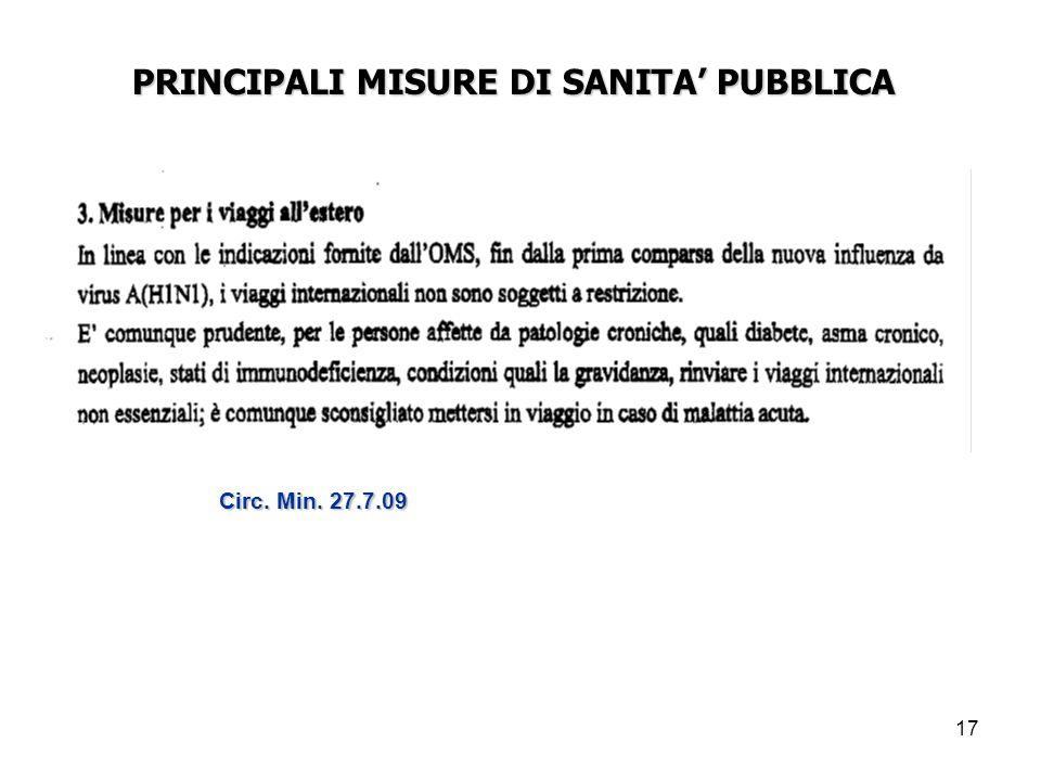 17 PRINCIPALI MISURE DI SANITA' PUBBLICA PRINCIPALI MISURE DI SANITA' PUBBLICA Circ. Min. 27.7.09