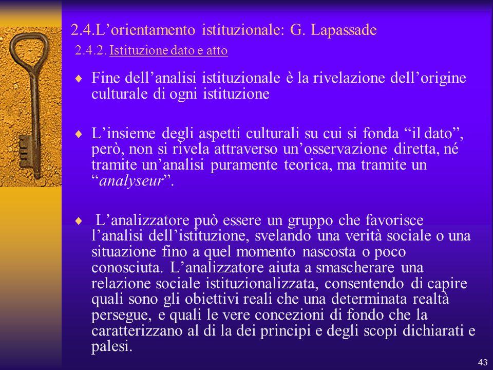 43 2.4.L'orientamento istituzionale: G. Lapassade 2.4.2.