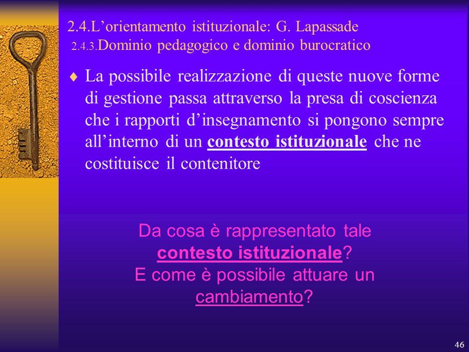 46 2.4.L'orientamento istituzionale: G. Lapassade 2.4.3.