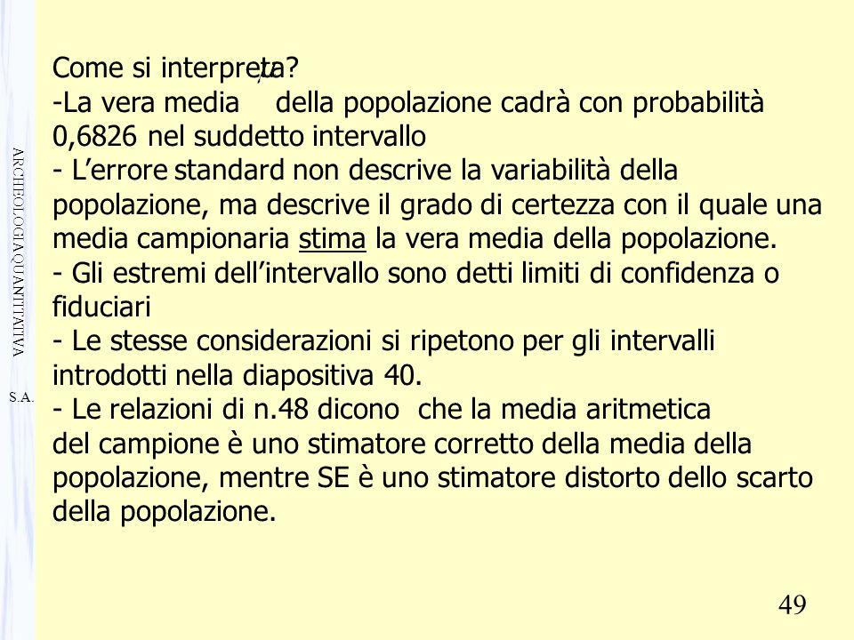 S.A. ARCHEOLOGIA QUANTITATIVA 49 Come si interpreta.