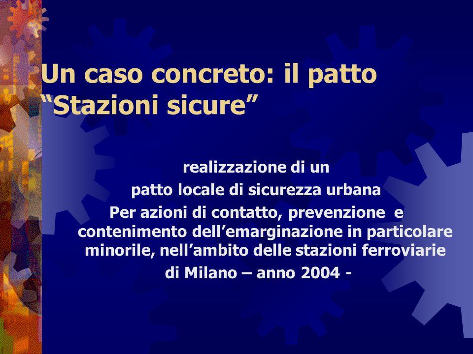 """Un caso concreto: il patto """"Stazioni sicure"""" realizzazione di un patto locale di sicurezza urbana Per azioni di contatto, prevenzione e contenimento d"""