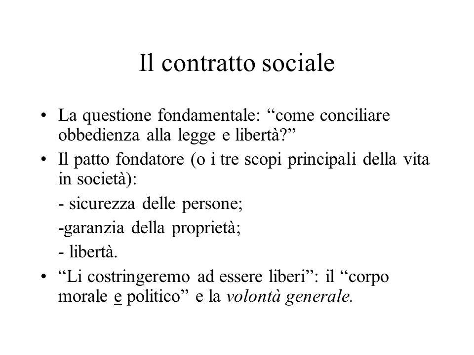"""Il contratto sociale La questione fondamentale: """"come conciliare obbedienza alla legge e libertà?"""" Il patto fondatore (o i tre scopi principali della"""