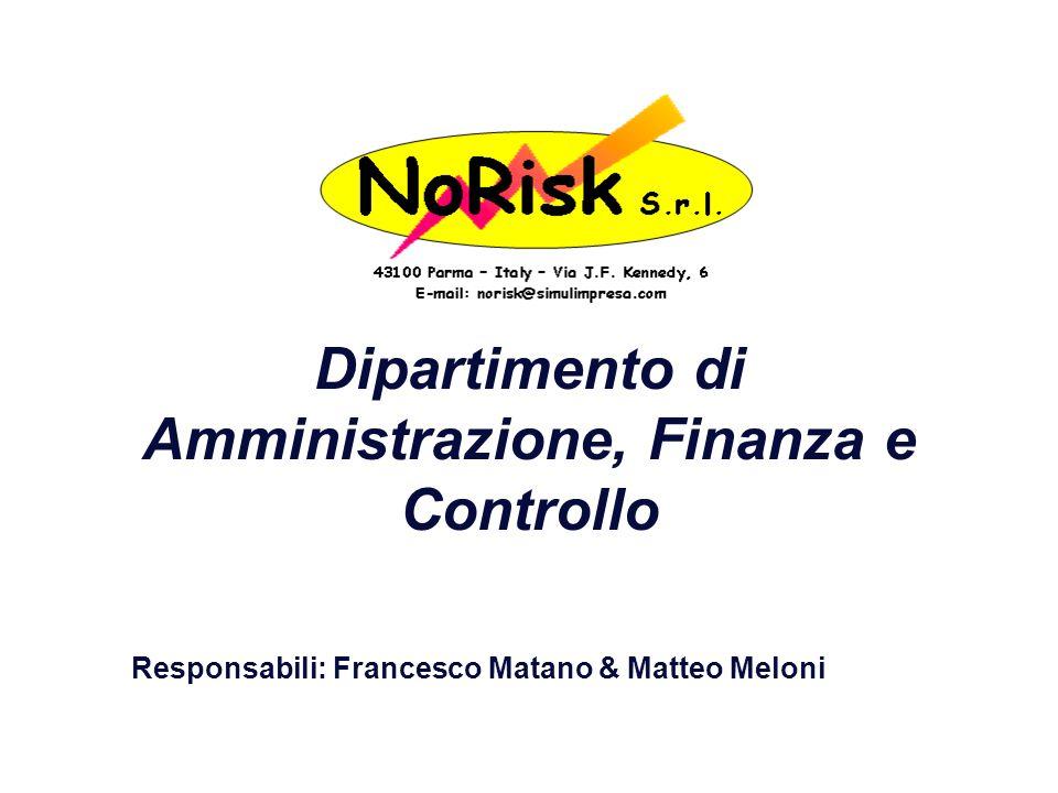 Dipartimento di Amministrazione, Finanza e Controllo Responsabili: Francesco Matano & Matteo Meloni
