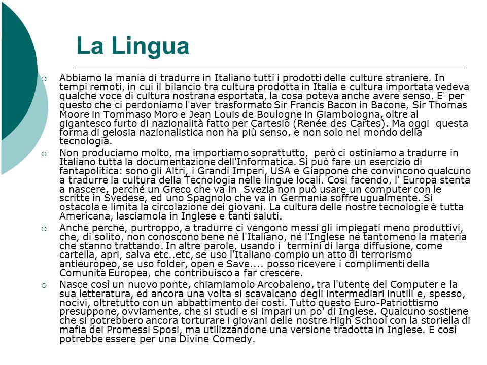La Lingua  Abbiamo la mania di tradurre in Italiano tutti i prodotti delle culture straniere.