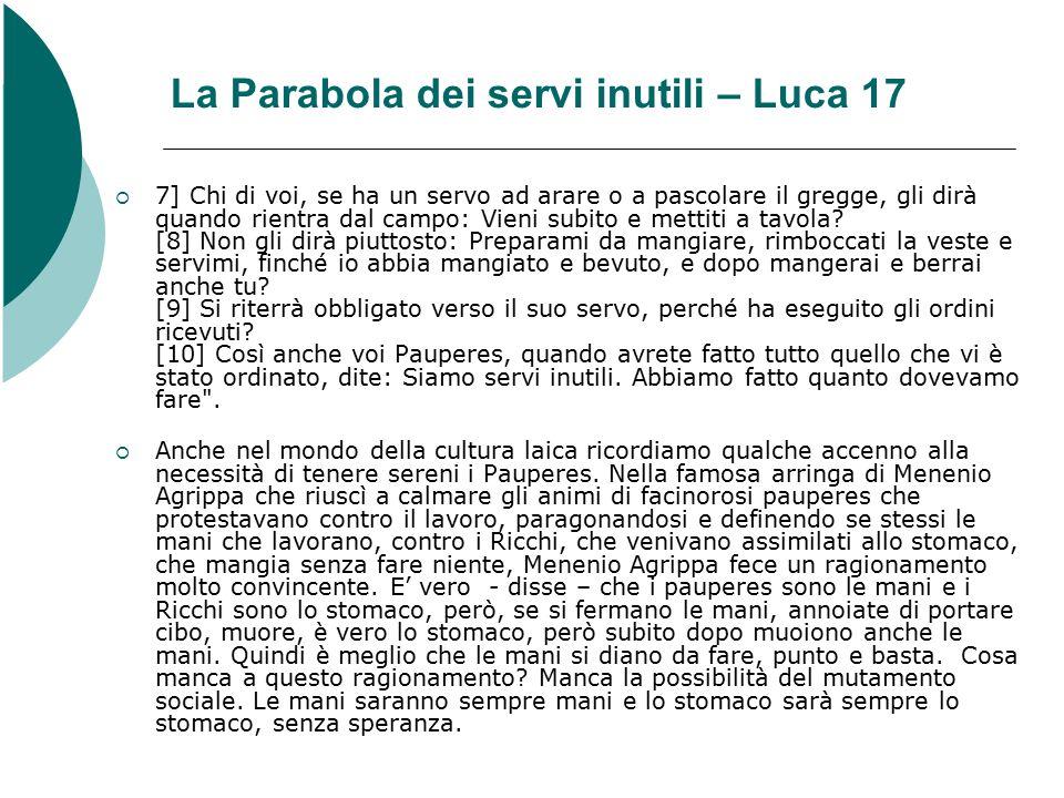 La Parabola dei servi inutili – Luca 17  7] Chi di voi, se ha un servo ad arare o a pascolare il gregge, gli dirà quando rientra dal campo: Vieni subito e mettiti a tavola.
