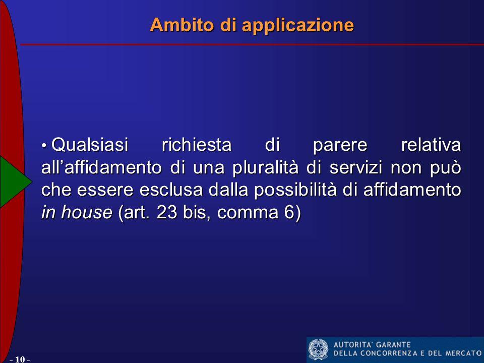 - 10 - Qualsiasi richiesta di parere relativa all'affidamento di una pluralità di servizi non può che essere esclusa dalla possibilità di affidamento in house (art.