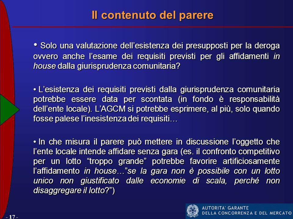 - 17 - Solo una valutazione dell'esistenza dei presupposti per la deroga ovvero anche l'esame dei requisiti previsti per gli affidamenti in house dalla giurisprudenza comunitaria.