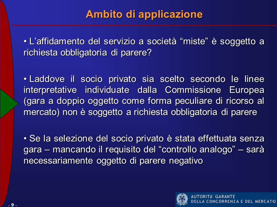 - 9 - L'affidamento del servizio a società miste è soggetto a richiesta obbligatoria di parere.