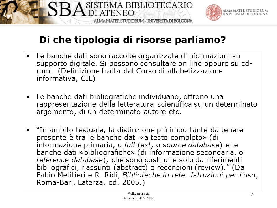 William Faeti Seminari SBA 2006 2 Di che tipologia di risorse parliamo.