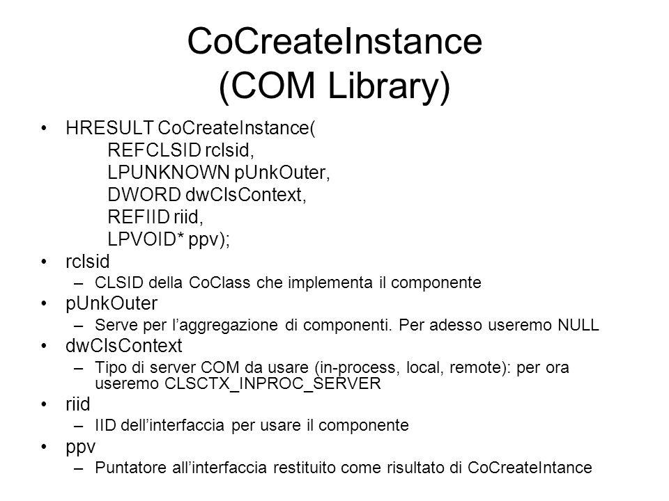CoCreateInstance (COM Library) HRESULT CoCreateInstance( REFCLSID rclsid, LPUNKNOWN pUnkOuter, DWORD dwClsContext, REFIID riid, LPVOID* ppv); rclsid –