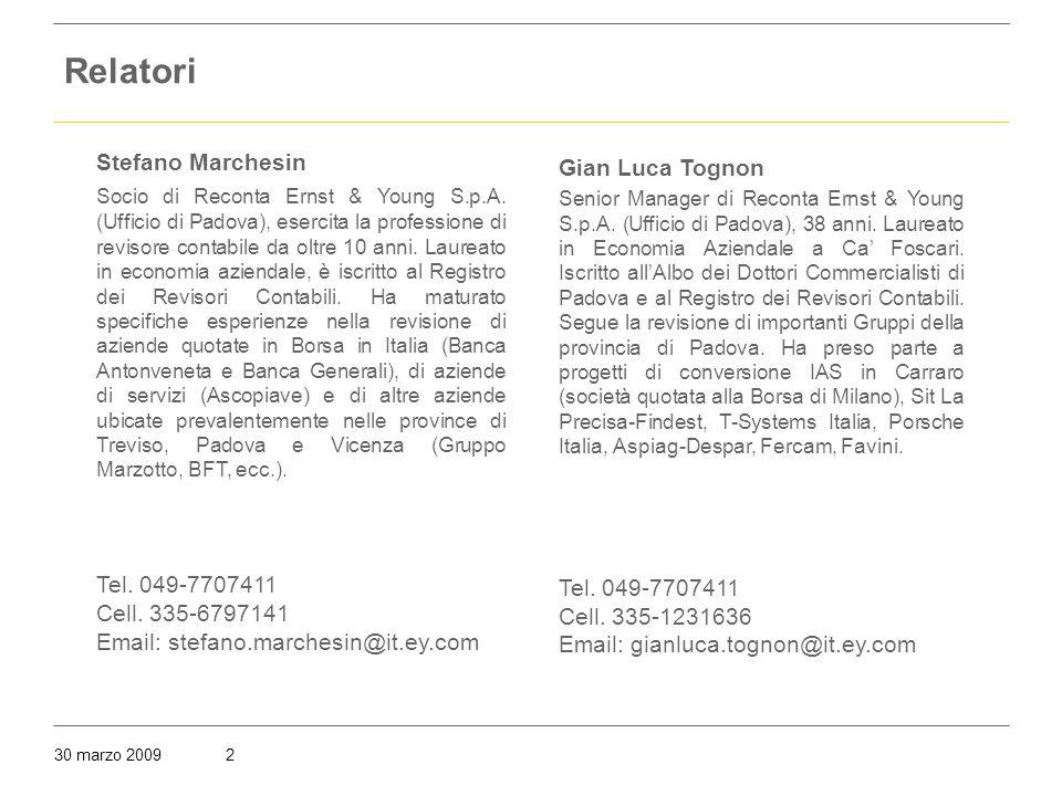 30 marzo 20092 Relatori Stefano Marchesin Socio di Reconta Ernst & Young S.p.A.