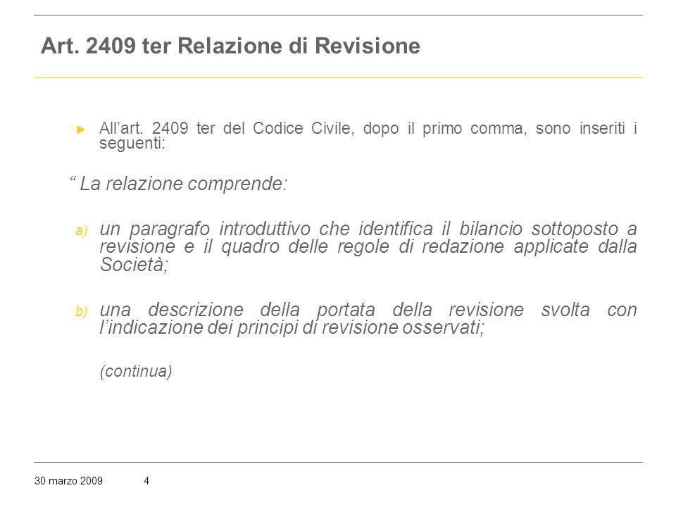30 marzo 20094 Art. 2409 ter Relazione di Revisione ► All'art.