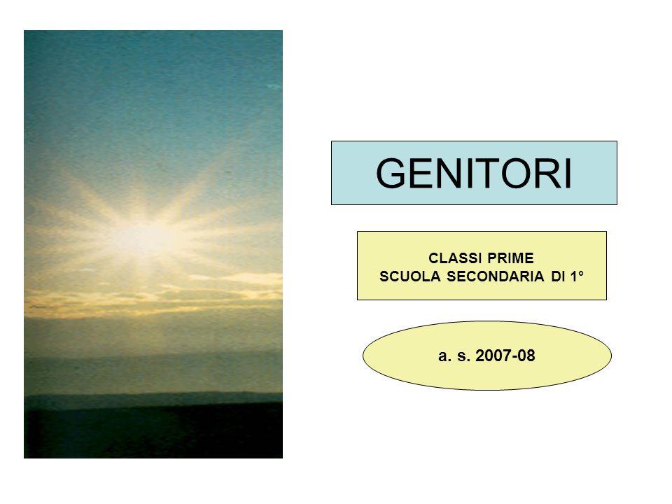 GENITORI CLASSI PRIME SCUOLA SECONDARIA DI 1° a. s. 2007-08