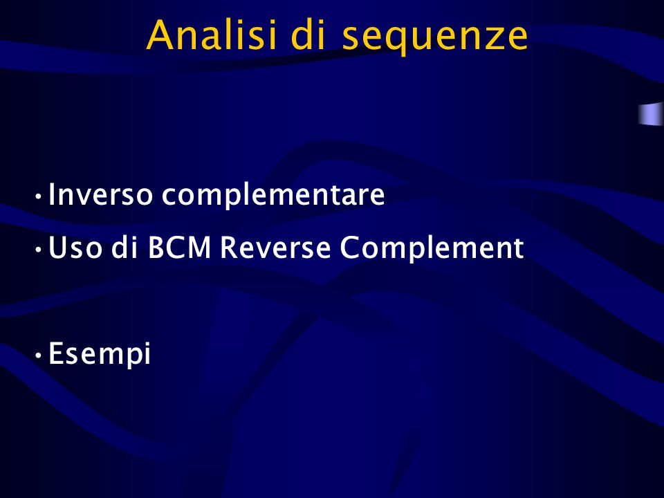 Inverso complementare Uso di BCM Reverse Complement Esempi Analisi di sequenze