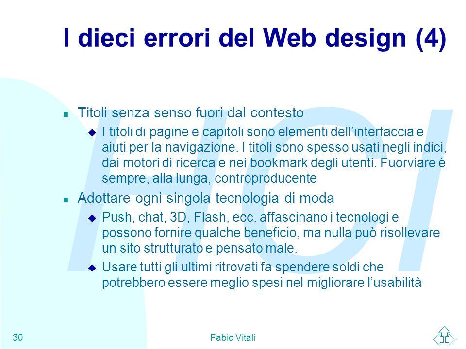 HCI Fabio Vitali30 I dieci errori del Web design (4) n Titoli senza senso fuori dal contesto u I titoli di pagine e capitoli sono elementi dell'interf