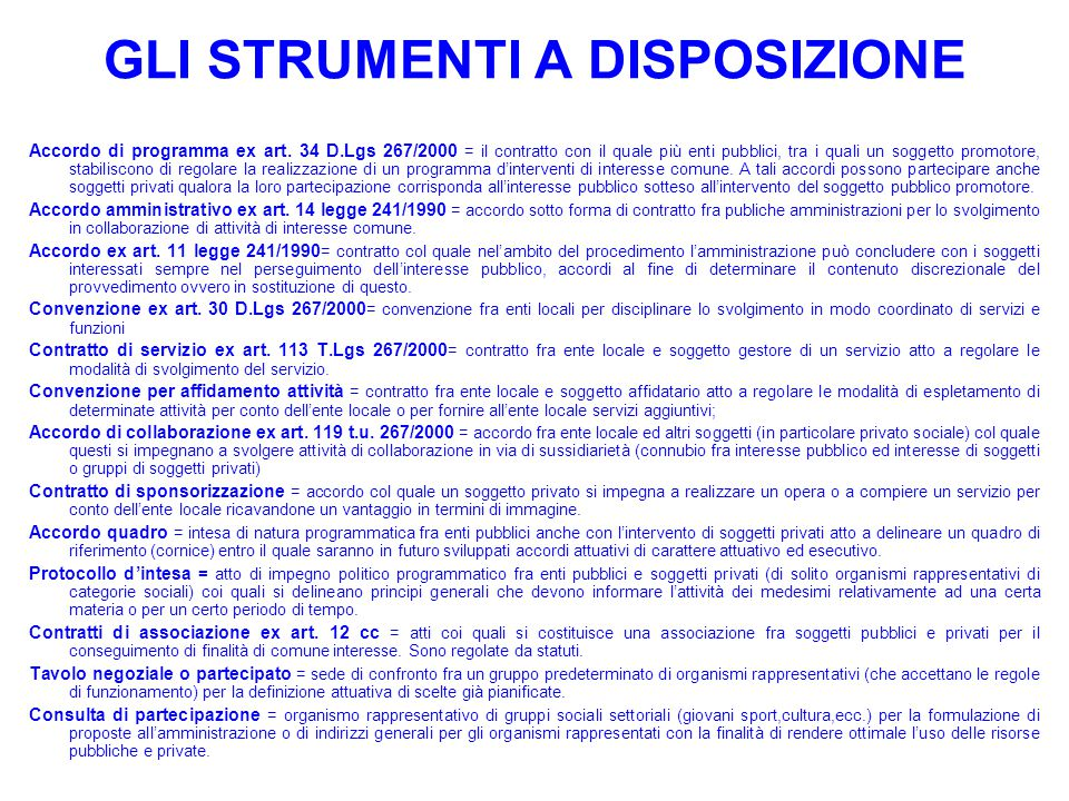 11 GLI STRUMENTI A DISPOSIZIONE Strumenti di pianificazione negoziata e di partecipazione Accordo di programma ex art.