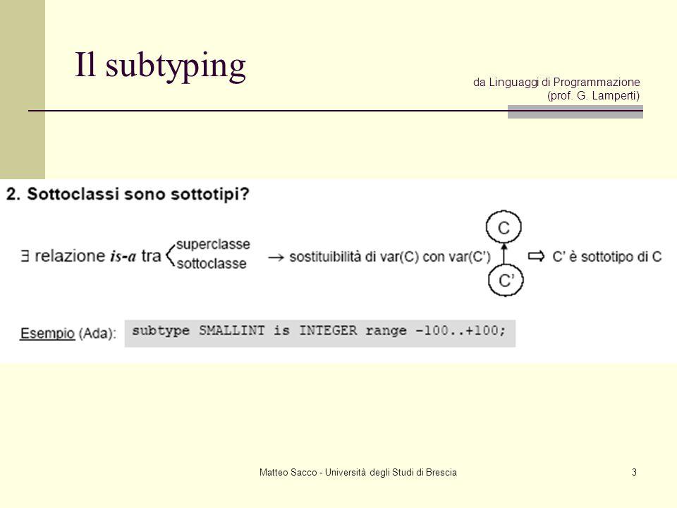 Matteo Sacco - Università degli Studi di Brescia3 Il subtyping da Linguaggi di Programmazione (prof. G. Lamperti)