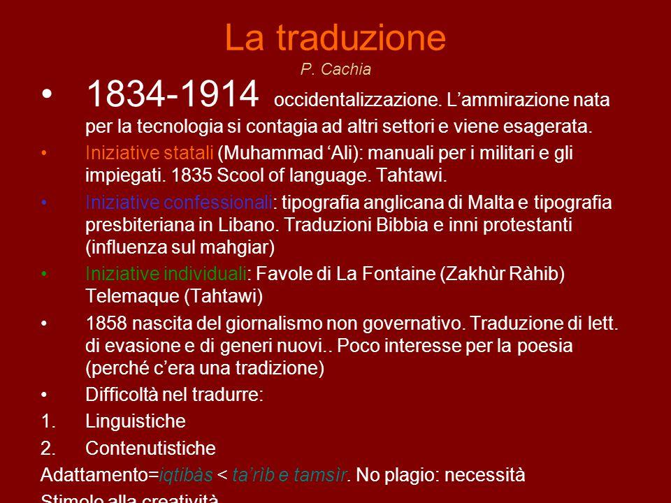 La traduzione P. Cachia 1834-1914 occidentalizzazione. L'ammirazione nata per la tecnologia si contagia ad altri settori e viene esagerata. Iniziative