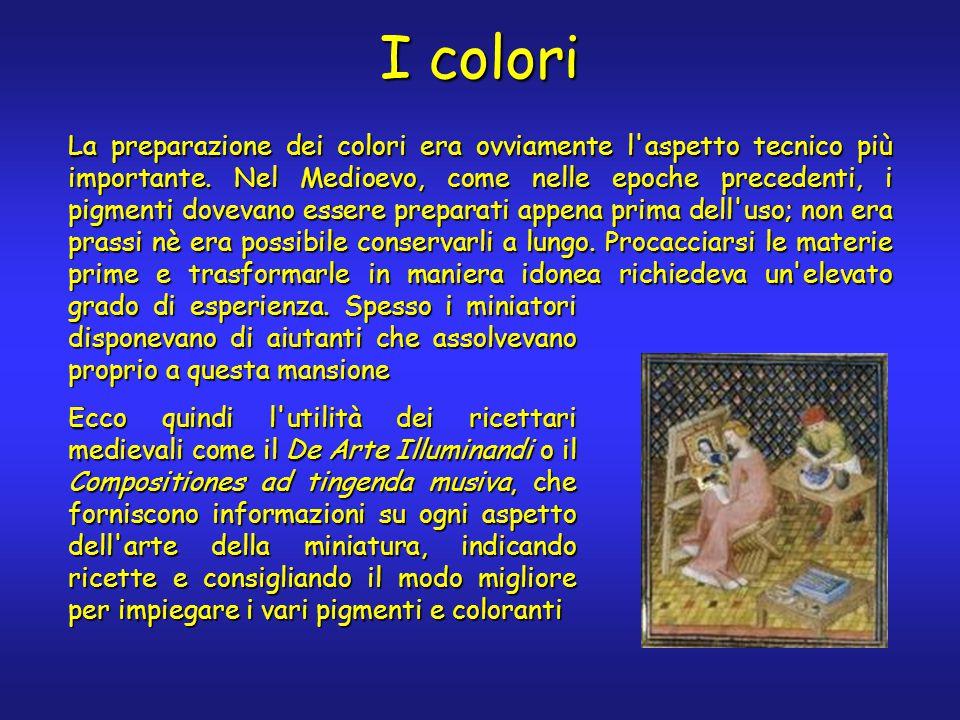 I colori La preparazione dei colori era ovviamente l aspetto tecnico più importante.